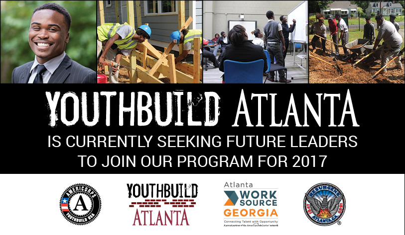 YouthBuild Atlanta Is Currently Seeking Future Leaders to Join Our Program for 2017 flyer